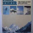Going Higher The Story of Man and Altitude 1983 Charles Houston