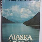 Alaska Promises to Keep by Robert B Weeden SIGNED