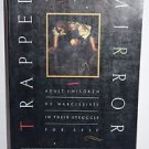 Trapped in the Mirror by Elan Golomb 1995, Paperback