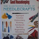 Good Housekeeping Illustrated Book of Needlecrafts Crochet Embroidery Quilting