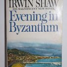 Evening in Byzantium by Irwin Shaw 1974 Paperback 1st Dell Printing