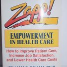 Zapp! Empowerment in Health Care: How to Improve Patient Care, Increase Employee