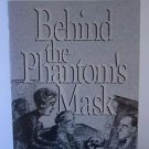 Behind the Phantom's Mask by Roger Ebert and Ebert (1993, Paperback)