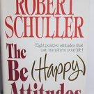 Robert Schuller The Be Happy Attitudes : Eight Positive Attitudes 1985