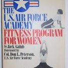 The U.S. Air Force Academy Fitness Program for Women 1979 Jack Galub