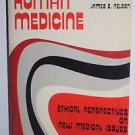 Human medicine; Ethical Perspectives on New Medical Issues 1973 James Nelson