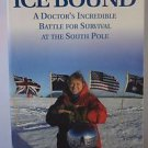Ice Bound Dr. Jerri Nielsen A Doctor's Battle For Survival at the South Pole SC