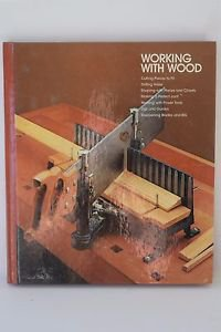 Home Repair and Improvement: Working With Wood by Time-Life Books (1982, HC, Ill