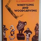 Whittling and Woodcarving (Dover Woodworking) Tangerman, E. J. Paperback
