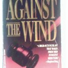 AGAINST THE WIND - J.F. FREEDMAN - 1992
