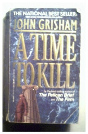 A TIME TO KILL - JOHN GRISHAM - 1992