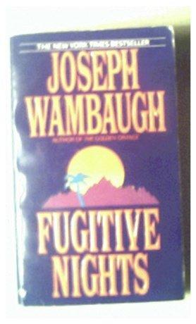 FUGITIVE NIGHTS - JOSEPH WAMBAUGH - 1993