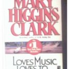 LOVES MUSIC, LOVES TO DANCE - MARY HIGGINGS CLARK - 1992