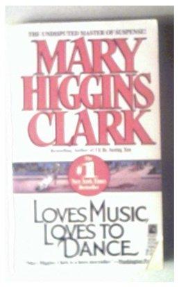 LOVES MUSIC, LOVES TO DANCE - MARY HIGGINGS CLARK - 1992