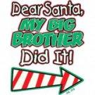 Dear Santa My Big Brother Did It Tee Shirt