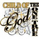 Child Of The One True God Tee Shirt