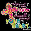 Delight Yourself In The Lord and He Will Give You The Desires Of Your Heart Tee Shirt