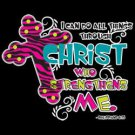 I Can Do All Things Through Christ Who Strengthens Me Tee Shirt