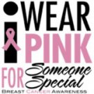 I Wear Pink For Someone Special Breast Cancer Awareness Tee Shirt