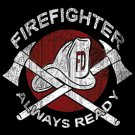 Firefighter Always Ready Tee Shirt