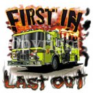Firefighter First In Last Out Tee Shirt
