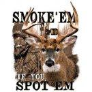 Smoke Em If You Spot Em Deer Tee Shirt
