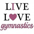 Live Love Gymnastics Tee Shirt