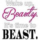 Wake Up Beauty It's Time To Beast Tee Shirt