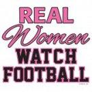 Real Women Watch Football Tee Shirt