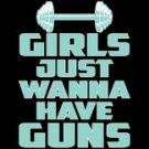 Girls Just Wanna Have Guns Tee Shirt