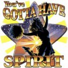 You Gotta Have Spirit Tee Shirt
