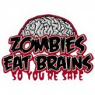 Zombies Eat Brains So Your Safe Tee Shirt
