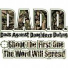 Dadd Dads Against Daughters Dating Shoot The First One and The Word Will Spread Tee Shirt