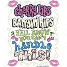 Cherry Lips Bangin Hips Yall Know Yall Can't Handle This Tee Shirt