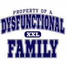 Property Of A Dysfunctional Family Tee Shirt