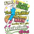 I'm A Slam Dunkin Fast Dribblin Free Throw Makin Nothin But Net Basketball Girl Tee Shirt