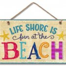 Life Shore Is Fun At The Beach Tropical Sign