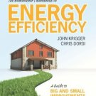 The Homeowner's Handbook To Energy Efficiency: A Guide To Big And Small