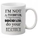 Geek Details I'm Not a Psychopath Coffee Mug, 11 oz, White
