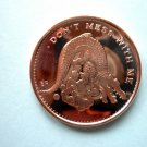 Coin US Dont Mess With Me Crocodile Eagle Back 1 oz Copper Round