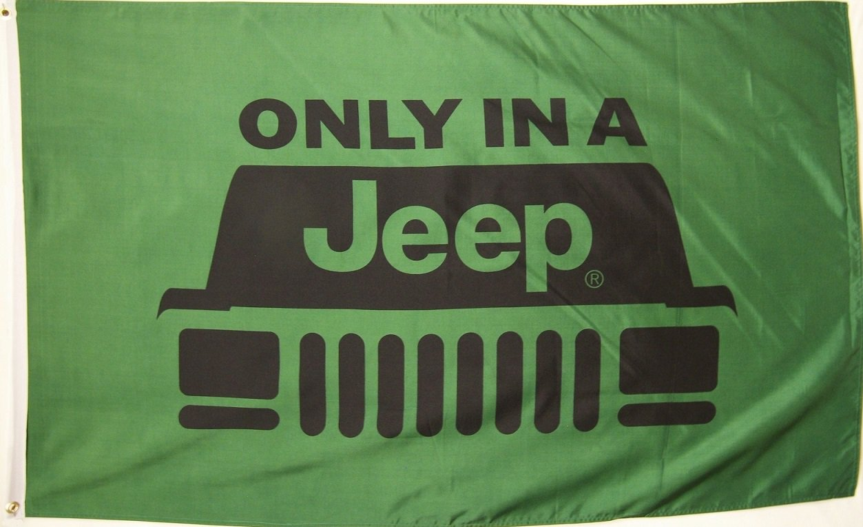 """""""ONLY IN A JEEP"""" FLAG, 3'x5' Flag banner cloth poster FLAG"""