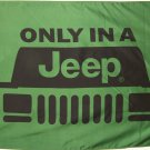 """ONLY IN A JEEP"" FLAG, 3'x5' Flag banner cloth poster FLAG"
