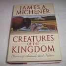Creatures Of The Kingdom By James A. Michener