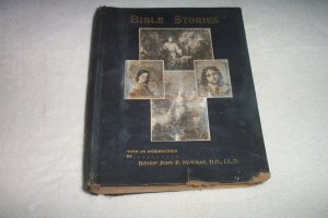 1898 Bible Stories by Bishop John P. Newman, Illustrated.