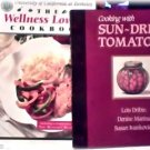 2 COOKBOOKS~WELLNESS LOWFAT ~SUNDRIED TOMATOES~LOT~VG