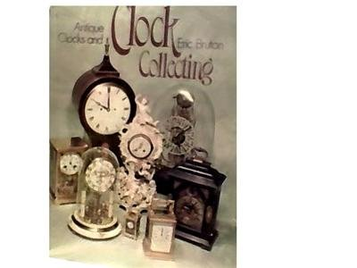 ANTIQUE CLOCKS AND CLOCK COLLECTING~HB ILLUS~E BURTON