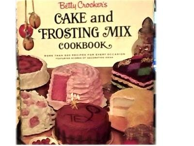 BETTY CROCKER~CAKE AND FROSTING MIX COOKBOOK~1966~VG HB