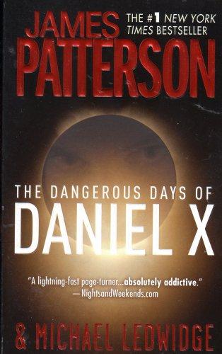 The Dangerous Days Of Daniel  X By Patterson & Ledwidge