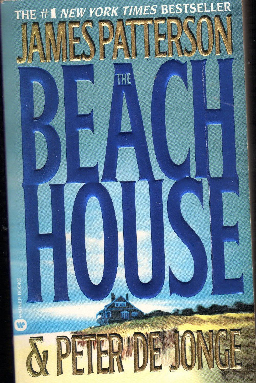 The Beach House By James Patterson & Peter DeJonge