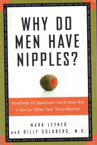 Why Do Men Have Nipples By Mark Leyner & Billy Goldberg M.D.